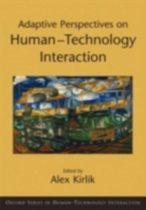 Ebook in inglese Adaptive Perspectives on Human-Technology Interaction Methods and Models for Cognitive Engineering and Human-Computer Interaction ALEX, KIRLIK