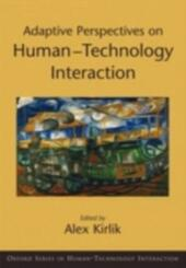 Adaptive Perspectives on Human-Technology Interaction Methods and Models for Cognitive Engineering and Human-Computer Interaction