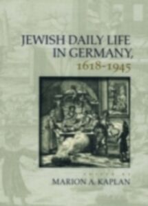 Ebook in inglese Jewish Daily Life in Germany, 1618-1945 -, -