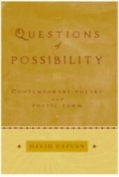 Questions of Possibility: Contemporary Poetry and Poetic Form