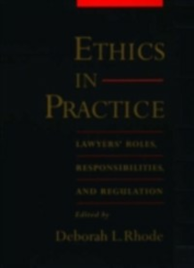 Ebook in inglese Ethics in Practice: Lawyers' Roles, Responsibilities, and Regulation -, -