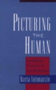 Foto Cover di Picturing the Human: The Moral Thought of Iris Murdoch, Ebook inglese di Maria Antonaccio, edito da Oxford University Press