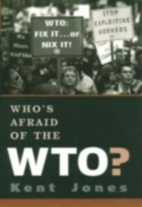 Ebook in inglese Who's Afraid of the WTO? Jones, Kent