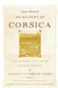Ebook in inglese Account of Corsica, the Journal of a Tour to That Island; and Memoirs of Pascal Paoli Boswell, James