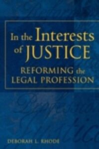Ebook in inglese In the Interests of Justice: Reforming the Legal Profession Rhode, Deborah L.