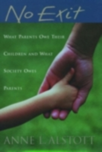 Ebook in inglese No Exit: What Parents Owe Their Children and What Society Owes Parents Alstott, Anne L.
