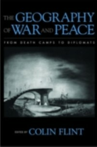 Ebook in inglese Geography of War and Peace: From Death Camps to Diplomats -, -