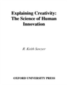 Ebook in inglese Explaining Creativity:The Science of Human Innovation Sawyer, R. Keith