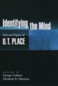Ebook in inglese Identifying the Mind: Selected Papers of U. T. Place Place, U. T.