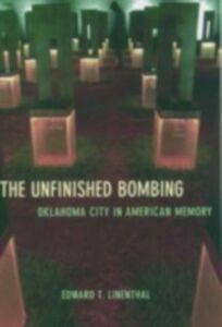 Foto Cover di Unfinished Bombing: Oklahoma City in American Memory, Ebook inglese di Edward T. Linenthal, edito da Oxford University Press