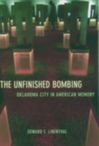 Ebook in inglese Unfinished Bombing: Oklahoma City in American Memory Linenthal, Edward T.