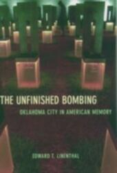 Unfinished Bombing: Oklahoma City in American Memory