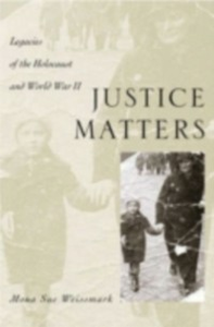 Ebook in inglese Justice Matters: Legacies of the Holocaust and World War II Weissmark, Mona Sue