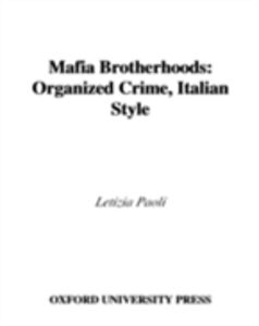Ebook in inglese Mafia Brotherhoods Organized Crime, Italian Style LETIZIA, PAOLI