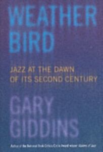 Ebook in inglese Weather Bird: Jazz at the Dawn of Its Second Century Giddins, Gary