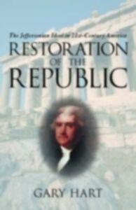 Foto Cover di Restoration of the Republic: The Jeffersonian Ideal in 21st-Century America, Ebook inglese di Gary Hart, edito da Oxford University Press
