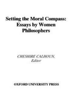 Ebook in inglese Setting the Moral Compass: Essays by Women Philosophers -, -