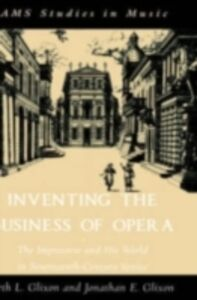 Foto Cover di Inventing the Business of Opera: The Impresario and His World in Seventeenth-Century Venice, Ebook inglese di Beth L. Glixon,Jonathan E. Glixon, edito da Oxford University Press