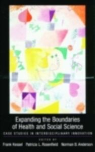 Ebook in inglese Expanding the Boundaries of Health and Social Science Anderson, Norman , Kessel, Frank , Rosenfield, Patricia