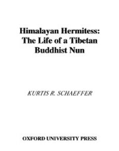 Ebook in inglese Himalayan Hermitess The Life of a Tibetan Buddhist Nun R, SCHAEFFER KURTIS