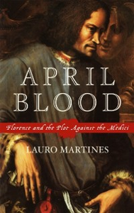 Ebook in inglese April Blood: Florence and the Plot against the Medici Martines, Lauro