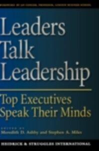 Ebook in inglese Leaders Talk Leadership: Top Executives Speak Their Minds -, -