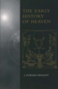 Ebook in inglese Early History of Heaven Wright, J. Edward