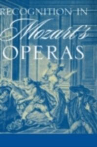 Ebook in inglese Recognition in Mozart's Operas Waldoff, Jessica