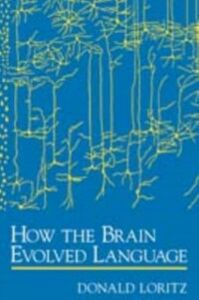 Ebook in inglese How the Brain Evolved Language Loritz, Donald