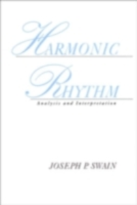 Ebook in inglese Harmonic Rhythm: Analysis and Interpretation Swain, Joseph P.