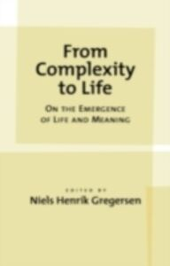 Ebook in inglese From Complexity to Life: On The Emergence of Life and Meaning -, -