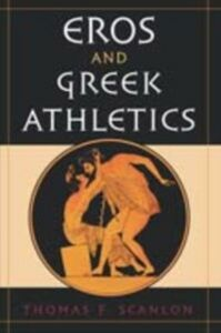 Ebook in inglese Eros and Greek Athletics Scanlon, Thomas F.