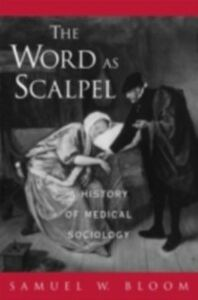 Ebook in inglese Word as Scalpel A History of Medical Sociology W, BLOOM SAMUEL