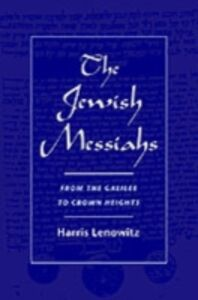 Ebook in inglese Jewish Messiahs: From the Galilee to Crown Heights Lenowitz, Harris