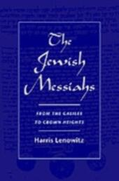 Jewish Messiahs: From the Galilee to Crown Heights
