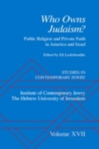 Ebook in inglese Studies in Contemporary Jewry: Volume XVII: Who Owns Judaism? Public Religion and Private Faith in America and Israel -, -