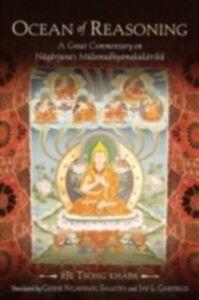 Ebook in inglese Ocean of Reasoning: A Great Commentary on Nagarjuna's Mulamadhyamakakarika Tsong khapa, Tsong