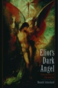 Ebook in inglese Eliot's Dark Angel Schuchard, Ronald