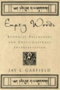 Ebook in inglese Empty Words: Buddhist Philosophy and Cross-Cultural Interpretation Garfield, Jay L.