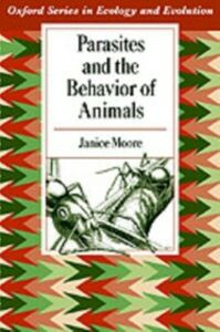 Ebook in inglese Parasites and the Behavior of Animals Moore, Janice