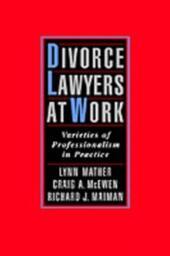 Divorce Lawyers at Work: Varieties of Professionalism in Practice