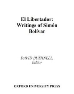 Foto Cover di El Libertador: Writings of Simon Bolivar, Ebook inglese di Simon Bolivar, edito da Oxford University Press, USA