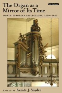 Ebook in inglese Organ As a Mirror of Its Time: North European Reflections, 1610-2000 Text & CD -, -