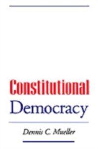 Ebook in inglese Constitutional Democracy Mueller, Dennis C.