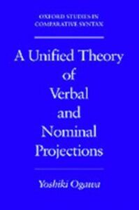 Foto Cover di Unified Theory of Verbal and Nominal Projections, Ebook inglese di Yoshiki Ogawa, edito da Oxford University Press