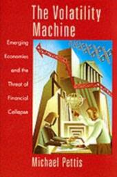 Volatility Machine: Emerging Economics and the Threat of Financial Collapse