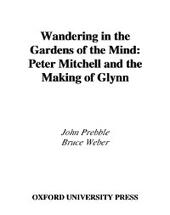 Wandering in the Gardens of the Mind: Peter Mitchell and the Making of Glynn