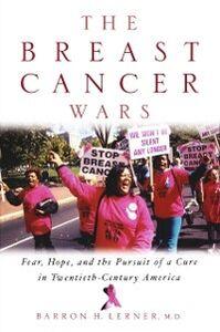 Foto Cover di Breast Cancer Wars: Hope, Fear, and the Pursuit of a Cure in Twentieth-Century America, Ebook inglese di Barron H. Lerner, edito da Oxford University Press