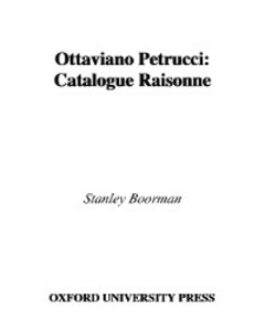 Ebook in inglese Ottaviano Petrucci: A Catalogue Raisonne Boorman, Stanley