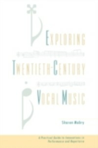 Ebook in inglese Exploring Twentieth-Century Vocal Music: A Practical Guide to Innovations in Performance and Repertoire Mabry, Sharon